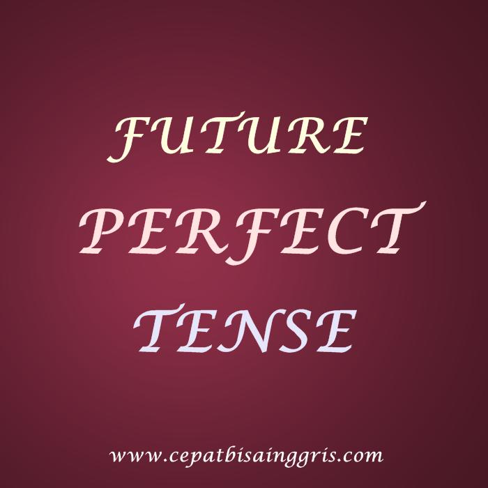 Rumus, dan Contoh Future Perfect Tense