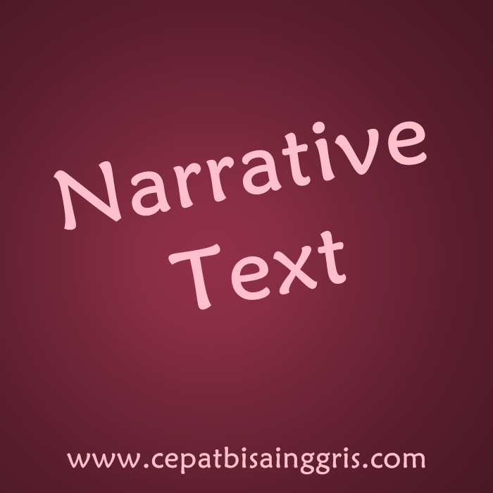 Pengertian dan Contoh Narrative Text