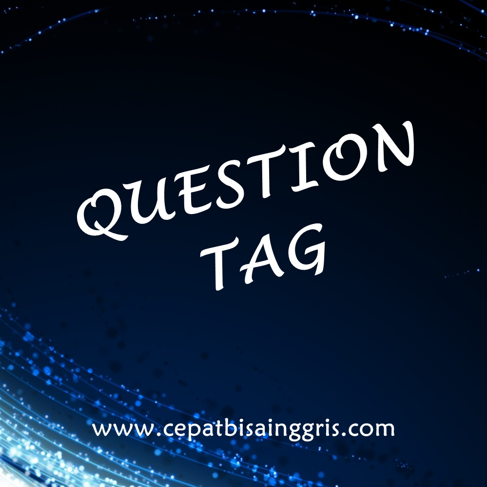 Pengertian, Rumus dan Contoh Question Tag