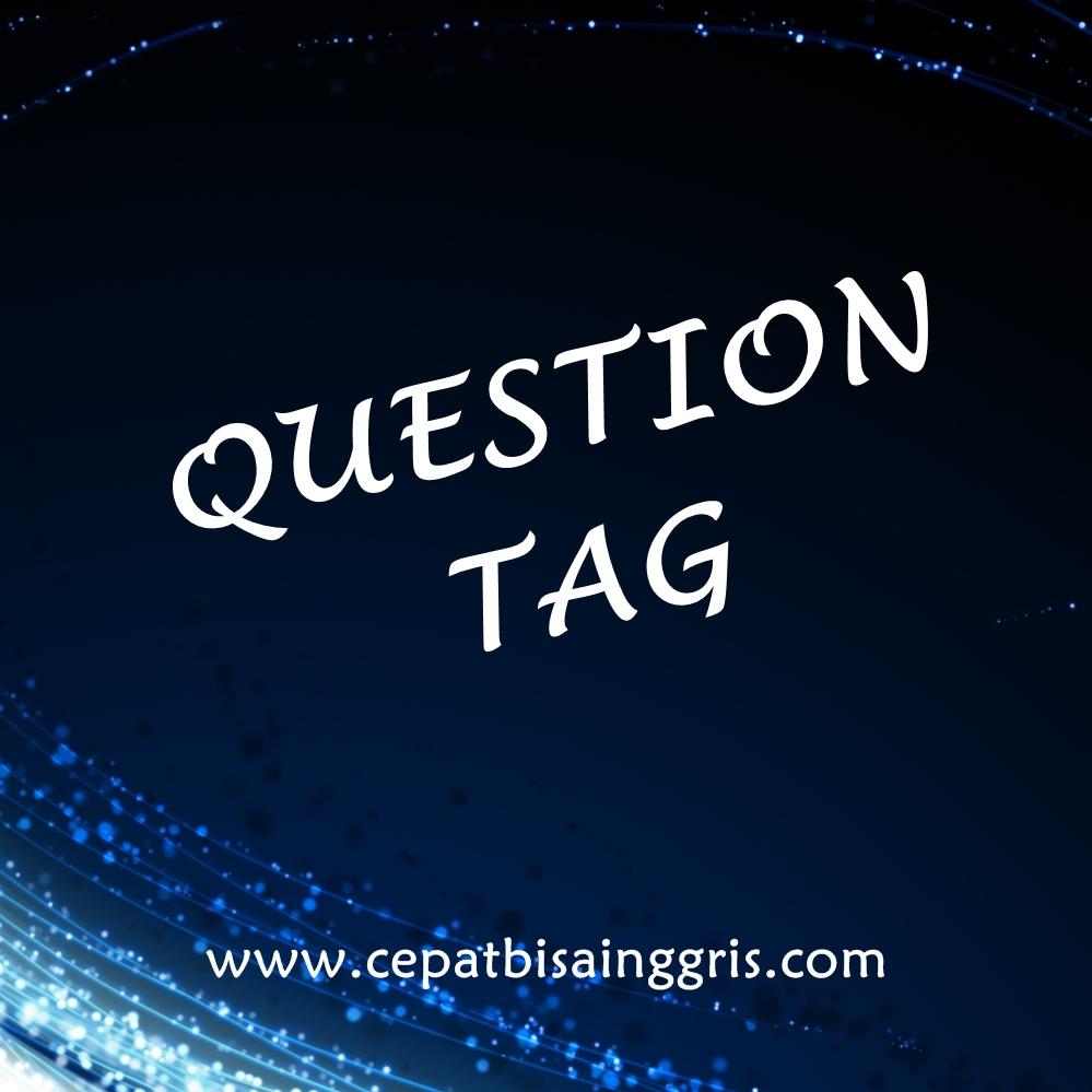 Pengertian, Rumus dan Contoh Question Tag