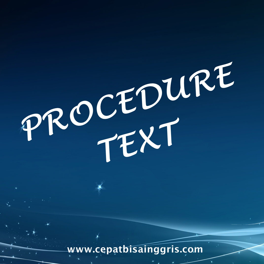 Pengertian dan Contoh Procedure Text