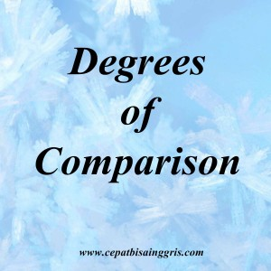 Pengertian dan Contoh Degrees of Comparison