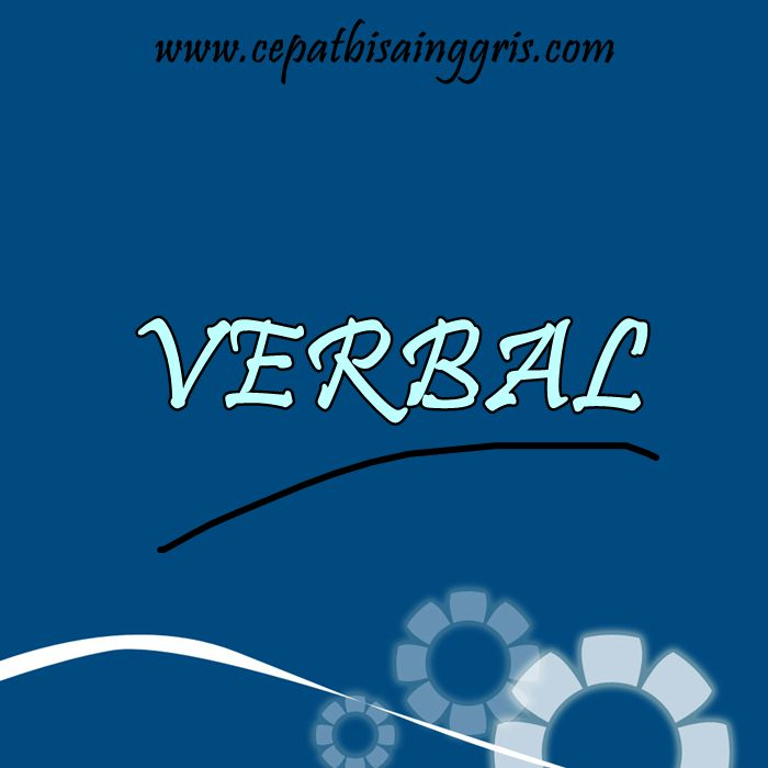 Pengertian dan Macam - Macam Verbal
