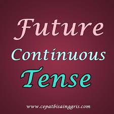Rumus, dan Contoh Future Continuous Tense