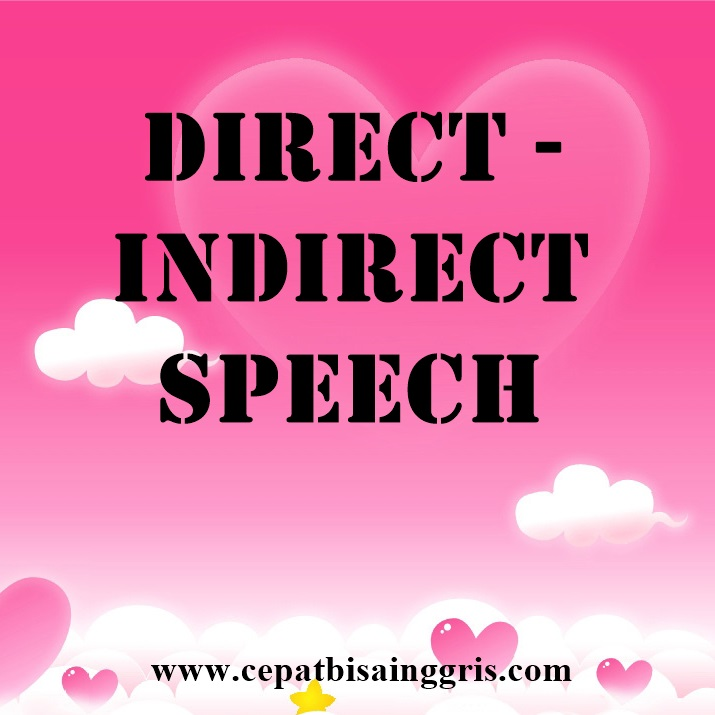 Materi tentang Direct - Indirect Speech