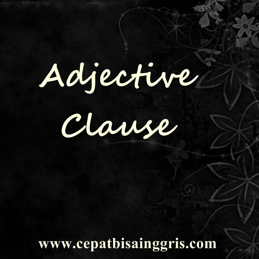 Pengertian dan Contoh Adjective Clause